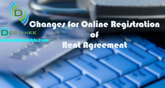 Changes for online registered rent agreement - Docuinkk